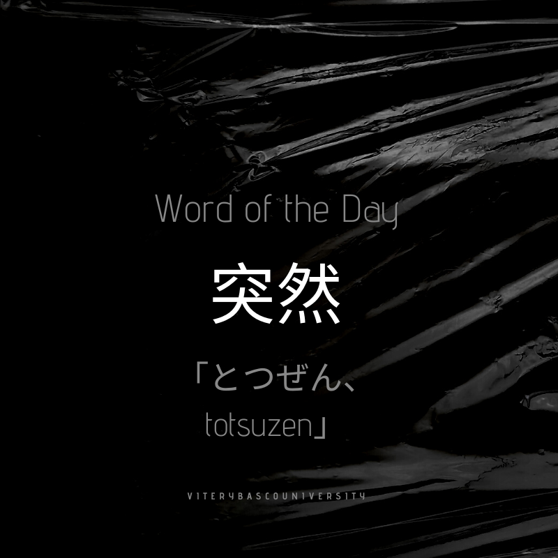 Word of the day, totsuzen