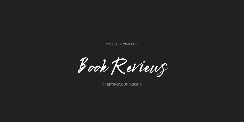 Prex J.D. V Ybasco's Book Reviews